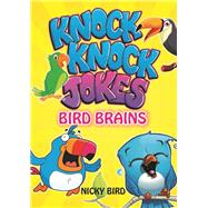 Bird Brains Knock Knock Jokes by Bird, Nicky, 9781926677965