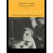 A Good Death: Conversations with East Londoners by Cullen,Lesley, 9780415137966