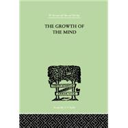 The Growth of the Mind: An Introduction to Child-Psychology by Koffka,K., 9780415757966