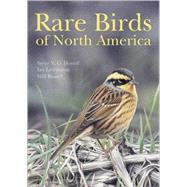 Rare Birds of North America by Howell, Steve N. G.; Lewington, Ian; Russell, Will, 9780691117966