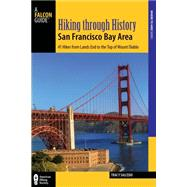 Hiking Through History San Francisco Bay Area by Salcedo-Chourre, Tracy, 9781493017966