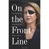 On the Front Line by Colvin, Marie, 9780007487967