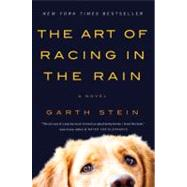 The Art of Racing in the Rain by Stein, Garth, 9780061537967