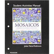 Student Activities Manual for Mosaicos Spanish as a World Lanaguage by Castells, Matilde Olivella; Guzmán, Elizabeth E.; Lapuerta, Paloma E.; Liskin-Gasparro, Judith E., 9780205247967