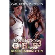 Country Girls 3 by Karrington, Blake, 9781622867967