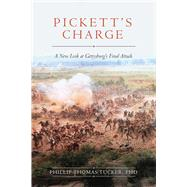 Pickett's Charge by Tucker, Phillip Thomas, 9781634507967