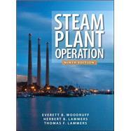 Steam Plant Operation 9th Edition by Woodruff, Everett B.; Lammers, Herbert B.; Lammers, Thomas F., 9780071667968