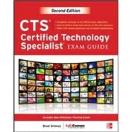 CTS Certified Technology Specialist Exam Guide, Second Edition by Grimes, Brad; InfoComm International, 9780071807968
