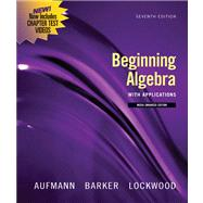 Beginning Algebra with Applications, Multimedia Edition by Aufmann, Richard N.; Barker, Vernon C.; Lockwood, Joanne, 9780547197968
