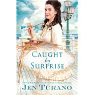 Caught by Surprise by Turano, Jen, 9780764217968
