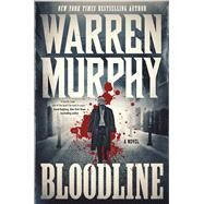 Bloodline A Novel by Murphy, Warren, 9780765377968