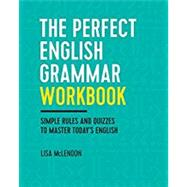 The Perfect English Grammar Workbook by Mclendon, Lisa, 9781623157968