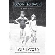 Looking Back by Lowry, Lois, 9780544807969