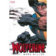 Wolverine by Mark Millar Omnibus HC by Millar, Mark, 9780785167969