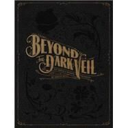 Beyond the Dark Veil by Mord, Jack; Roche, Joanna; Arenson, Adam; Smoke, Joe; Lovejoy, Bess, 9780867197969