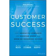 Customer Success by Mehta, Nick; Steinman, Dan; Murphy, Lincoln, 9781119167969