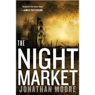 The Night Market by Moore, Jonathan, 9781328507969