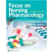 Karch Focus on Nursing Pharmacology + Prepu by Lww, 9781496367969