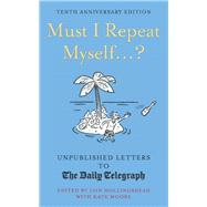 Must I Repeat Myself...? by Hollingshead, Iain; Moore, Kate, 9781781317969