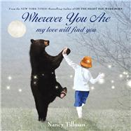Wherever You Are My Love Will Find You by Tillman, Nancy; Tillman, Nancy, 9781250017970