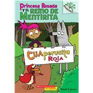 Cuaperucita Roja: A Branches Book (Princesa Rosada y el Reino de Mentirita #2) by Jones, Noah Z., 9781338087970