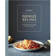 Food52 Genius Recipes by Miglore, Kristen; Ransom, James; Hesser, Amanda; Stubbs, Merrill, 9781607747970