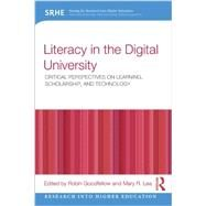 Literacy in the Digital University: Critical perspectives on learning, scholarship and technology by Goodfellow; Robin, 9780415537971