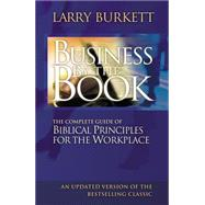 Business by the Book : The Complete Guide of Biblical Principles for the Workplace by Unknown, 9780785287971