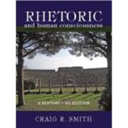 Rhetoric & Human Consciousness by Smith, Craig R., 9781577667971