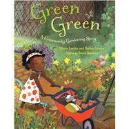 Green Green A Community Gardening Story by Lamba, Marie; Lamba, Baldev; Sanchez, Sonia, 9780374327972