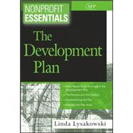 Nonprofit Essentials : The Development Plan by Lysakowski, Linda, 9780470117972