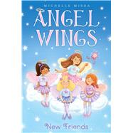New Friends by Misra, Michelle; Chaffey, Samantha, 9781481457972