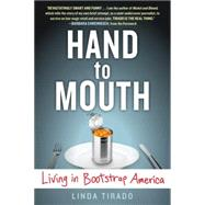 Hand to Mouth Living in Bootstrap America by Tirado, Linda, 9780425277973