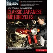 How to Rebuild and Restore Classic Japanese Motorcycles by Young, Sid, 9780760347973