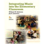 Integrating Music into the Elementary Classroom by Anderson, William, 9781133957973