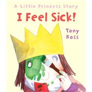 I Feel Sick! by Ross, Tony, 9781467757973