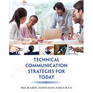 Technical Communication Strategies for Today by Johnson-Sheehan, Richard, 9780321907974