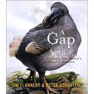 A Gap in Nature; Discovering the World's Extinct Animals by Tim Flannery<R>Illustrated by Peter Schouten, 9780871137975
