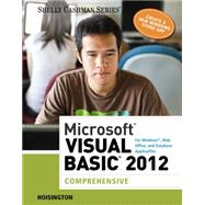 Microsoft Visual Basic 2012 for Windows, Web, Office, and Database Applications Comprehensive by Hoisington, Corinne, 9781285197975