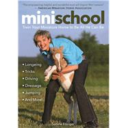 Mini School Train Your Miniature Horse to Be All He Can Be by Ellinger, Sabine, 9781570767975