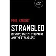 Strangled by Knight, Phil, 9781782797975