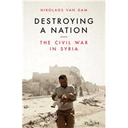 Destroying a Nation by Van Dam, Nikolaos, 9781784537975