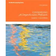 Counseling A Comprehensive Profession by Gladding, Samuel T., 9780132657976