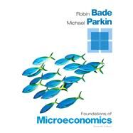 Foundations of Microeconomics Plus NEW MyEconLab with Pearson eText -- Access Card Package by Bade, Robin; Parkin, Michael, 9780133577976