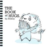 The Book of Hugs by Attaboy, 9780867197976