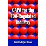 Capa for the Fda-regulated Industry by Rodriguez-perez, Jose, 9780873897976