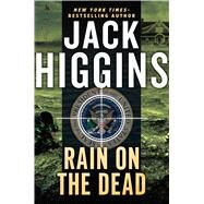 Rain on the Dead by Higgins, Jack, 9781594137976
