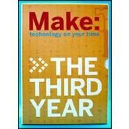 Make : Technology on Your Time - The Third Year by O'Reilly Media, 9780596517977
