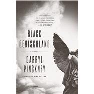 Black Deutschland by Pinckney, Darryl, 9781250117977