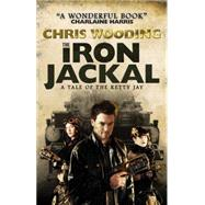 The Iron Jackal: A Tale of the Ketty Jay by Wooding, Chris, 9781781167977